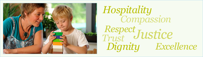 Hospitality, Compassion, Respect, Justice, Excellence, Trust, Dignity